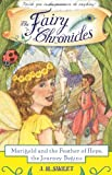 Marigold and the Feather of Hope, the Journey Begins (The Fairy Chronicles, Book 1)