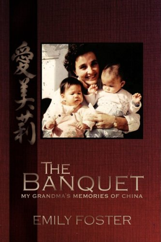 The Banquet: My Grandma's Memories of China