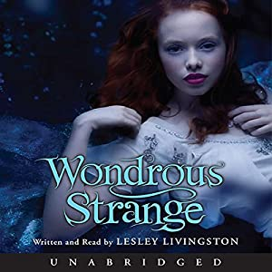 Wondrous Strange Audiobook