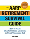 The AARP� Retirement Survival Guide:...