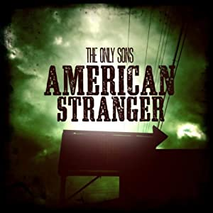 The Only Sons -  American Stranger