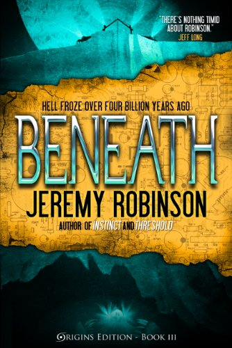 Beneath - A Novel [Kindle Edition] by: Jeremy Robinson