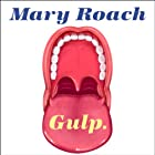 Gulp: Adventures on the Alimentary Canal Audiobook by Mary Roach Narrated by Emily Woo Zeller