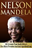 img - for Nelson Mandela - Life Lessons From South Africa's First Black President And Anti-Apartheid Icon: Nelson Mandela, Nelson Mandela Biography, Long Walk To Freedom book / textbook / text book