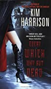 Every Which Way But Dead (The Hollows, Book 3) by Kim Harrison cover image