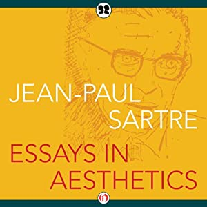 Essays in Aesthetics | [Jean-Paul Sartre]