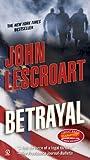 Betrayal (0451225708) by Lescroart, John