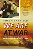 img - for We Are At War: The Remarkable Diaries of Five Ordinary People by Simon Garfield (2006-03-01) book / textbook / text book