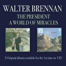 The President/A World of Miracles