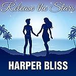 Release the Stars | Harper Bliss