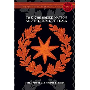The Cherokee Nation and the Trail of Tears - Theda Perdue,Michael D. Green