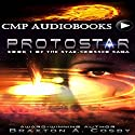 Protostar: The Star-Crossed Saga Audiobook by Braxton A. Cosby Narrated by Braxton A. Cosby