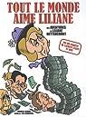 Tout le monde aime Liliane : Les aventures de Liliane Bettencourt par Riss