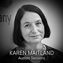 Karen Maitland: Audible Sessions: FREE Exclusive Interview Discours Auteur(s) : Elise Italiaander Narrateur(s) : Karen Maitland