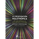 Respiracion holotropica, la (Ciencia Y Sabiduria)