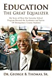 img - for Education: The Great Equalizer: My Story of the Successful Saturday School Program in Montgomery County by Dr George B Thomas (2015-11-21) book / textbook / text book