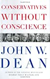 Conservatives Without Conscience (0670037745) by John W. Dean