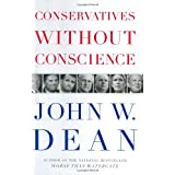 Conservatives Without Conscience ~ John W. Dean