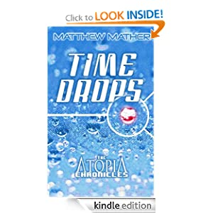 Free Kindle Book: Timedrops (Atopia Chronicles, by Matthew Mather