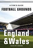 Duncan Adams A Fan's Guide to Football Grounds: England and Wales