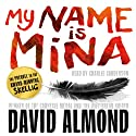 My Name Is Mina Audiobook by David Almond Narrated by Charlie Sanderson