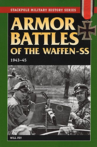 Armor Battles of the Waffen SS, 1943-45 (Stackpole Military History Series)
