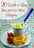 20 Quick and Easy Breakfast Mug Recipes