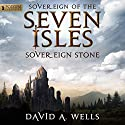 Sovereign Stone: Sovereign of the Seven Isles, Book 2 Audiobook by David A. Wells Narrated by Derek Perkins