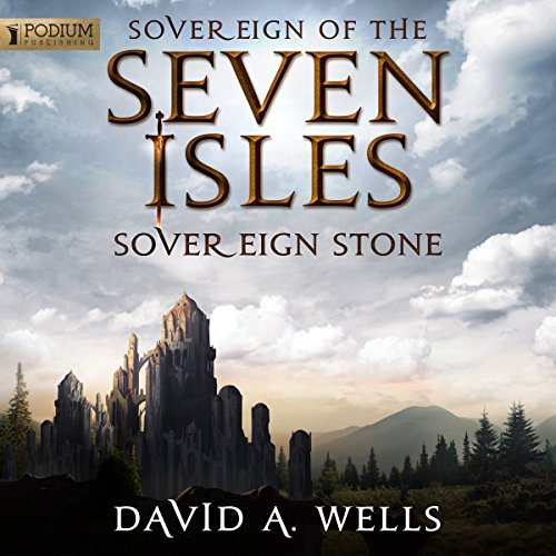 Sovereign of the Seven Isles 2 - Sovereign Stone [REQ, repost] - David A. Wells