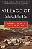 Village of Secrets: Defying the Nazis in Vichy France (The Resistance Trilogy Book 2)