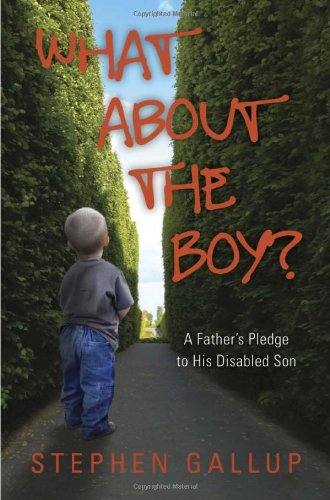 Image of What About the Boy?: A Father's Pledge to His Disabled Son