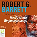 The Boys from Binjiwunyawunya Audiobook by Robert G. Barrett Narrated by Dino Marnika