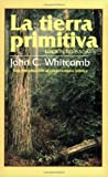 La tierra primitiva: The Early Earth (Spanish Edition) (0825418682) by Whitcomb, John C.