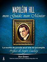 Napoléon Hill, mon guide, mon mentor