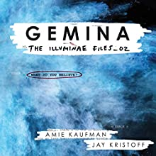 Gemina: The Illuminae Files, Book 2 Audiobook by Amie Kaufman, Jay Kristoff Narrated by Carla Corvo, Steve West, P. J. Ochlan,  full cast