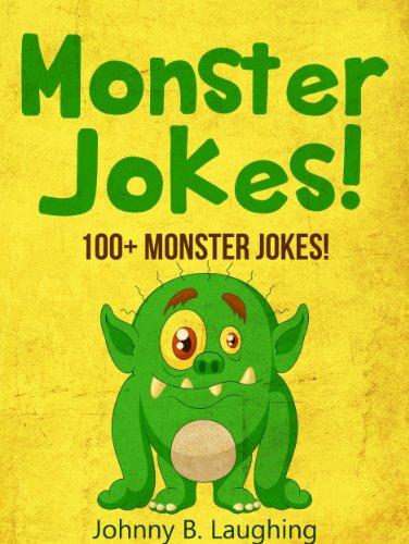 Johnny B. Laughing - Monster Joke Book (*BONUS* - Frankenstein Jokes Included!): 100+ Funny Monster and Halloween Jokes (Funny Halloween Jokes for Kids)