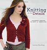 ISBN: 1596682566 - Knitting In The Details: Charming Designs to Knit and Embellish