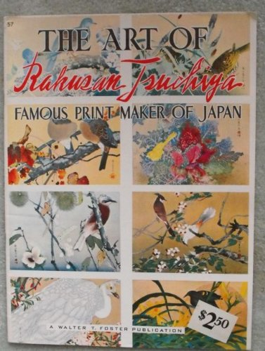 The Art of Rakusan Tsuchiya Famous Print Maker of Japan (A Walter Foster How to Draw Art Book, 57)