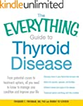 The Everything Guide to Thyroid Disea...