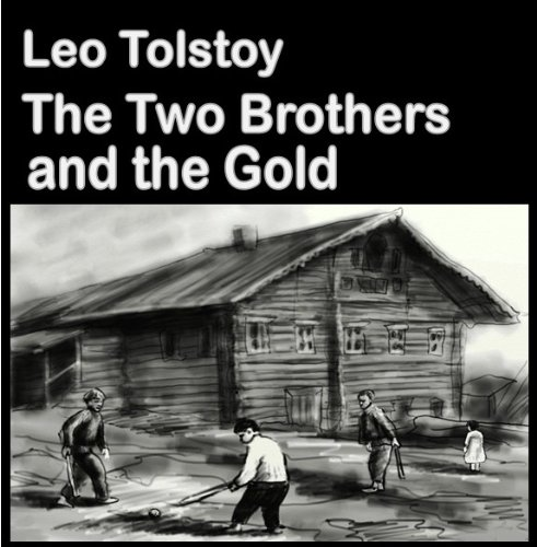 Leo, graf Tolstoy - The Two Brothers and the Gold (Best Illustrated Books)