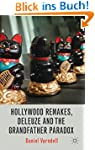 Hollywood Remakes, Deleuze and the Gr...