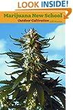 Marijuana New School Outdoor Cultivation