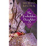 The Forbidden Daughter ~ Shobhan Bantwal