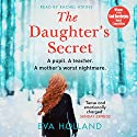 The Daughter's Secret Hörbuch von Eva Holland Gesprochen von: Rachel Atkins