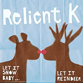 Guitar Guide Recommends Relient K's Let It Snow Baby...Let It Reindeer