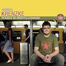 Picknick im Arbeitslosenpark (       ungekürzt) von Andreas Krenzke Gesprochen von: Andreas Krenzke