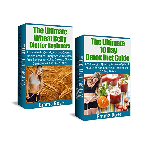 Wheat Belly Diet & 10 Day Detox Diet Box Set: Lose Weight Quickly, Achieve Optimal Health & Feel Energized With Gluten Free Recipes For Celiac Disease, ... Day Detox Diet, Wheat Belly Kindle, Detox)