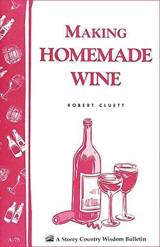 Making Homemade Wine: Storey's Country Wisdom Bulletin A-75 (Storey Country Wisdom Bulletin)