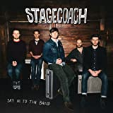 Say Hi to the Band Stagecoach
