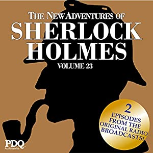 The New Adventures of Sherlock Holmes: The Golden Age of Old Time Radio Shows, Vol. 23 Radio/TV Program